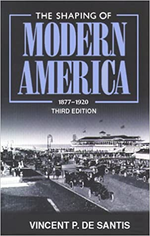 Book The Shaping of Modern America: 1877 - 1920