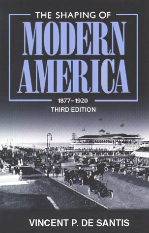 The Shaping of Modern America: 1877 - 1920