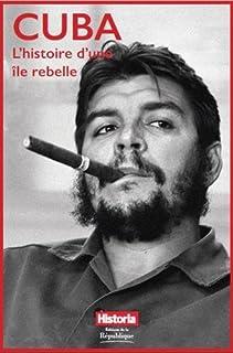 Cuba : l'histoire d'une île rebelle, Collectif