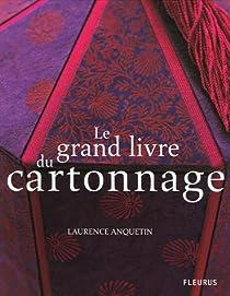 Le grand livre du cartonnage par Anquetin