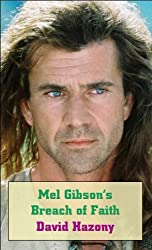 Mel Gibson's Breach of Faith