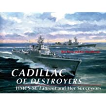 Cadillac of destroyers: HMCS St. Laurent and her successors