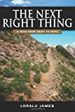 The Next Right Thing, Loralu James, 1492360155