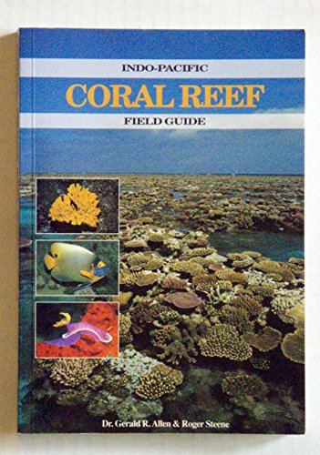 Indo-Pacific Coral Reef Field Guide (Indo Pacific Coral)