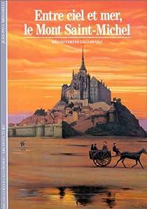 Entre ciel et mer, le Mont Saint-Michel par Brighelli