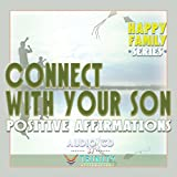 Happy Family Series: Connect With Your Son Positive Affirmations audio CD