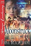 Moonstruck, Fiona Blackthorne, 162241134X