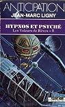 Les Voleurs de rêves, tome 5 : Hypnos et Psyché par Ligny