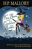Fire Burn And Cauldron Bubble: The Jolie Wilkins Series