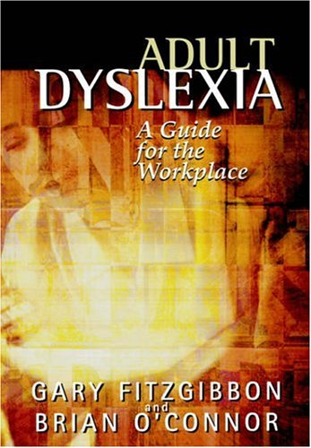 Adult Dyslexia: A Guide for the Workplace by Wiley