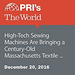 High-Tech Sewing Machines Are Bringing a Century-Old Massachusetts Textile Mill Back to Life