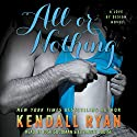 All or Nothing: Love by Design, Book 3 Audiobook by Kendall Ryan Narrated by Elizabeth Louise, Josh Goodman