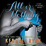 All or Nothing: Love by Design, Book 3 | Kendall Ryan