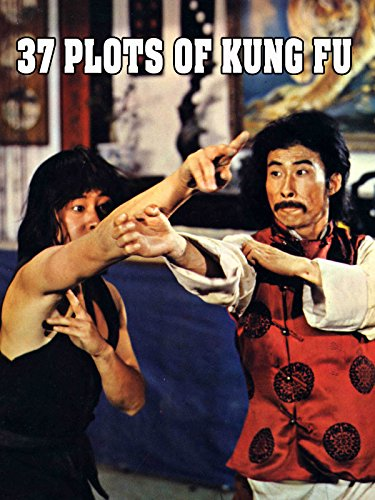 (37 Plots of Kung Fu)