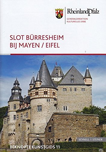 Slot Burresheim Bij Mayen/Eifel: Beknopte Kunstgids (Kleine Kunstfuhrer / Kurzfuhrer Der Edition Burgen, Schlosser, Altertumer Rheinlandpfalz) (Dutch Edition)