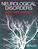 Neurological Disorders, World Health Organization Staff, 9241563362