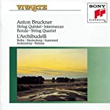 Bruckner: String Quintet, Intermezzo, Rondo, String Quartet
