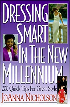 Book Dressing Smart in the New Millennium: 200 Quick Tips for Great Style