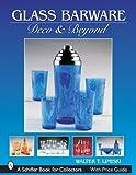 Glass Barware, Walter T. Lemiski, 0764324152