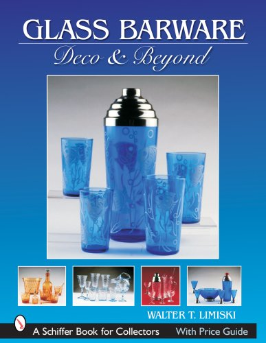 Glass Barware: Deco & Beyond (Schiffer Book for Collectors (Paperback))