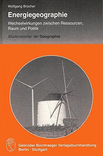 Energiegeographie: Wechselwirkung zwischen Ressourcen, Raum und Politik (Herdenbrief)