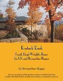 img - for Kentuck Knob: Frank Lloyd Wright's House for I.N. and Bernardine Hagan book / textbook / text book