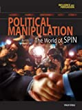 Political Manipulation, Philip Steele, 1403476535