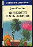 My Friends the Hungry Generation, Jane Duncan, 0708914292