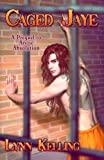 Caged Jaye (Arctic Absolution) (Volume 2)