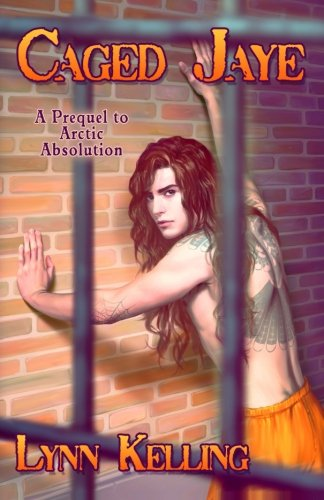 Caged Jaye (Arctic Absolution) (Volume 2)