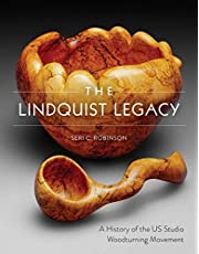 The Lindquist Legacy: A History of the US Studio Woodturning Movement