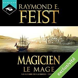 Magicien : Le Mage (La Guerre de la Faille 2) Hörbuch