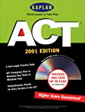 Kaplan ACT 2001, Kaplan Educational Center Staff, 068487332X