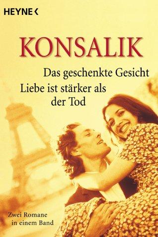 Read Online Das Geschenkte Gesicht. Liebe Ist Starker Aus Der Tod (German Edition) ebook