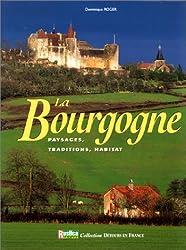 La Bourgogne : paysages, traditions, habitat