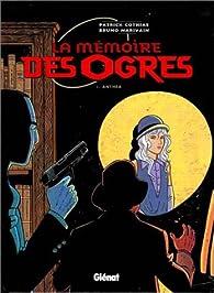 La mémoire des ogres, tome 1 : Anthéa par Patrick Cothias
