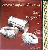 Zenj, Buganda: East Africa (African Kingdoms of the Past Series)