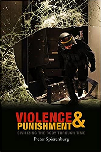 Violence and Punishment: Civilizing the Body Through Time
