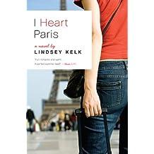 I Heart Paris: A Novel