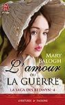 La saga des Bedwyn, tome 4 : L'amour ou la guerre par Balogh