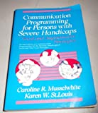 Communication Programming for Persons Severely Handicapped : Vocal and Augmentation Strategies, Musselwhite, Caroline R. and St. Louis, Karen W., 0316592161