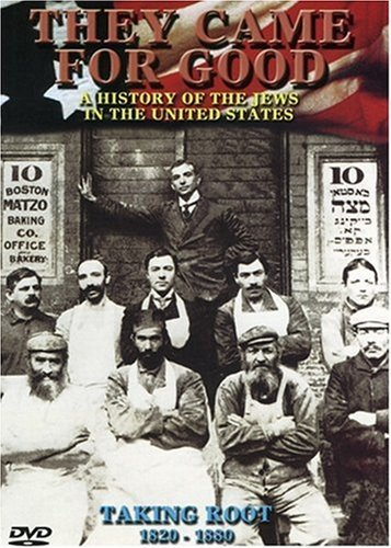 - They Came for Good - A History of the Jews in the United States - Taking Root, 1820-1880