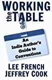 img - for Working the Table: An Indie Author's Guide to Conventions book / textbook / text book