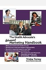 The Health Advocate's Advanced Marketing Handbook Paperback