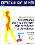 img - for Nouveaux cahiers de l'infirmi re, tome 16 : Soins infirmiers aux personnes atteintes d'affections n phrologiques et urologiques, 2e  dition book / textbook / text book