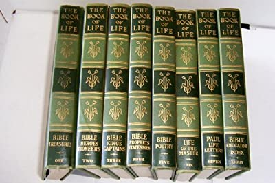 The Book of Life -- 8 vol -- Vol 1-Bible Treasures, Vol 2-Bible Heroes Pioneers, Vol 3- Bible Kings Captains, Vol 4-Bible Prophets Statesmen, Vol 5-Bible Poetry, Vol 6-Life of the Master, Vol-7 Paul Life Letters, Vol 8-Bible Educator Index by Newton Marsh