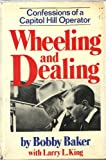 Wheeling and Dealing, Bobby Baker and Larry L. King, 0393075230