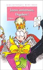 "Afficher ""Joyeux anniversaire, Dagobert !"""