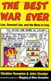 img - for The Best War Ever: Lies, Damned Lies, and the Mess in Iraq book / textbook / text book