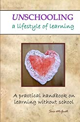 Unschooling: A Lifestyle of Learning